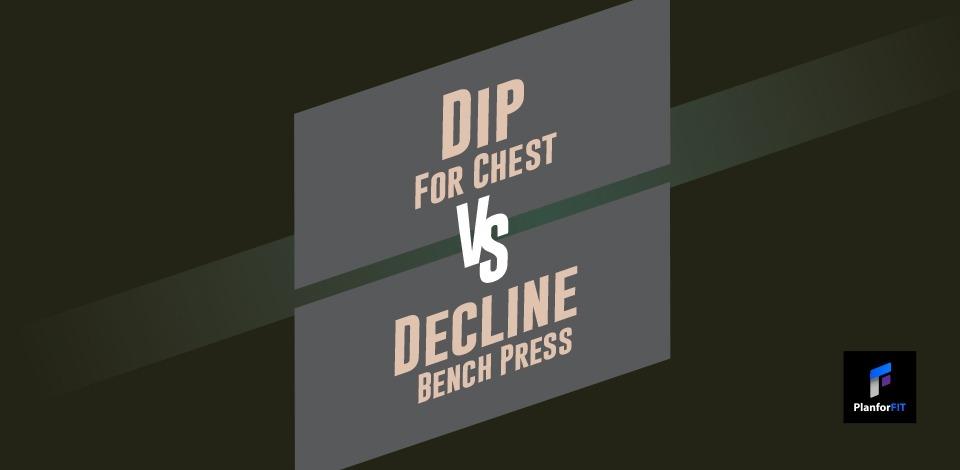 Dips VS Decline Bench Press